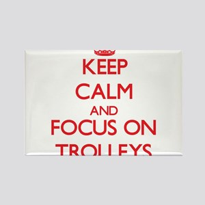 Keep Calm and focus on Trolleys Magnets