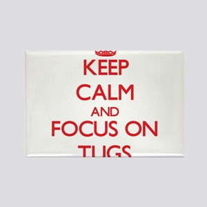 Keep Calm and focus on Tugs Magnets