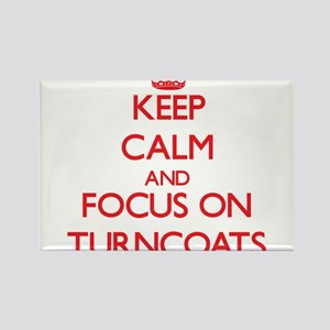 Keep Calm and focus on Turncoats Magnets