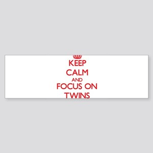 Keep Calm and focus on Twins Bumper Sticker
