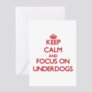 Keep Calm and focus on Underdogs Greeting Cards
