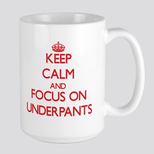 Keep Calm and focus on Underpants Mugs