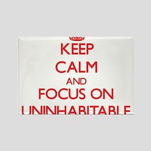 Keep Calm and focus on Uninhabitable Magnets