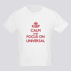 Keep Calm and focus on Universal T-Shirt