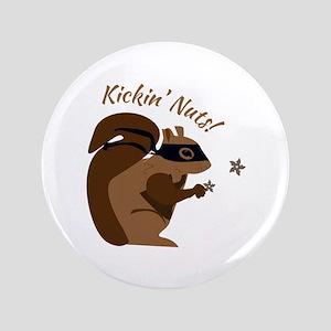 "Kickin nuts! 3.5"" Button"