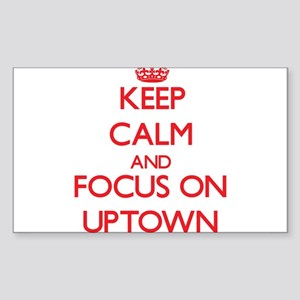 Keep Calm and focus on Uptown Sticker