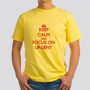 Keep Calm and focus on Urgent T-Shirt