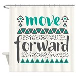 Move Forward Shower Curtain
