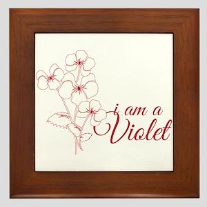 I Am A Violet Framed Tile