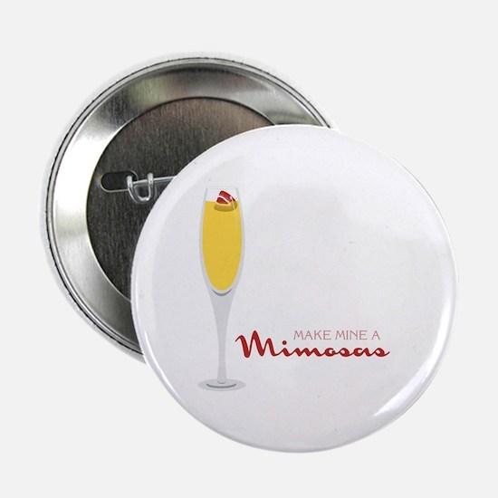 "Make Mine Mimosas 2.25"" Button (10 pack)"