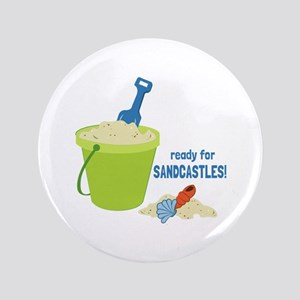 "Ready For Sandcastles! 3.5"" Button"