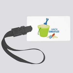 Ready For Sandcastles! Luggage Tag