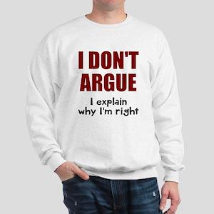 I don't argue Sweatshirt