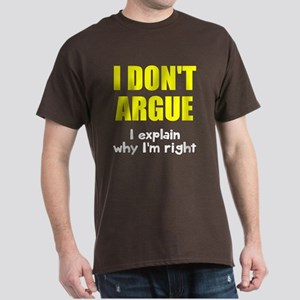 I don't argue Dark T-Shirt