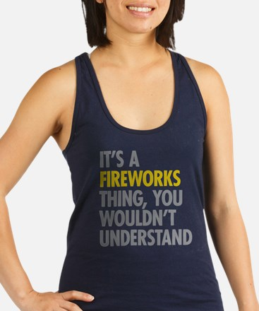 Its A Fireworks Thing Racerback Tank Top