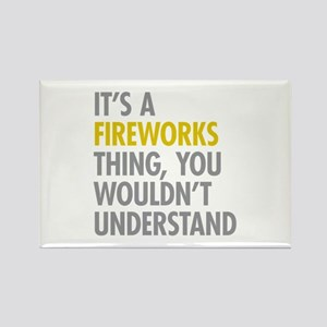 Its A Fireworks Thing Rectangle Magnet
