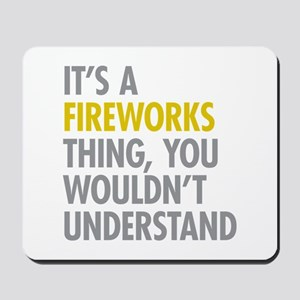 Its A Fireworks Thing Mousepad