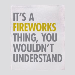 Its A Fireworks Thing Throw Blanket