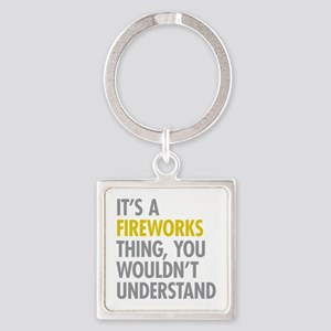 Its A Fireworks Thing Square Keychain