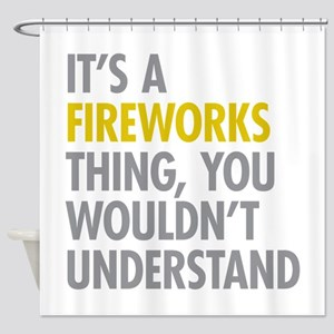 Its A Fireworks Thing Shower Curtain