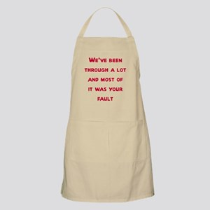 We've been through a lot Apron