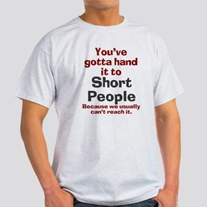 Hand it to short people Light T-Shirt