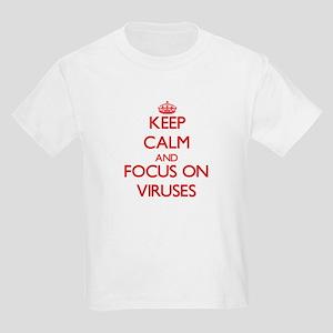 Keep Calm and focus on Viruses T-Shirt