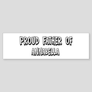 Father of Annabella Bumper Sticker