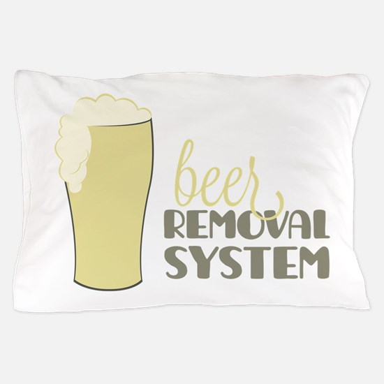Beer Removal System Pillow Case