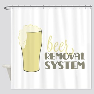 Beer Removal System Shower Curtain