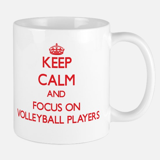Keep Calm and focus on Volleyball Players Mugs