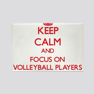 Keep Calm and focus on Volleyball Players Magnets