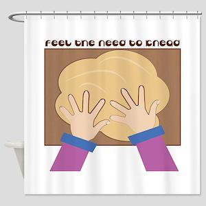 Feel The Knead Shower Curtain