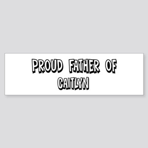Father of Caitlyn Bumper Sticker