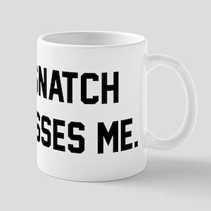 Your Snatch Mugs
