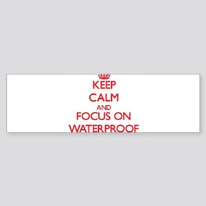 Keep Calm and focus on Waterproof Bumper Sticker