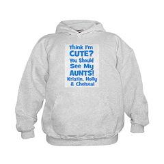 Think I'm Cute? AUNTS custom Hoodie