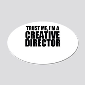 Trust Me, I'm A Creative Director Wall Decal