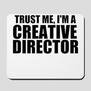 Trust Me, I'm A Creative Director Mousepad