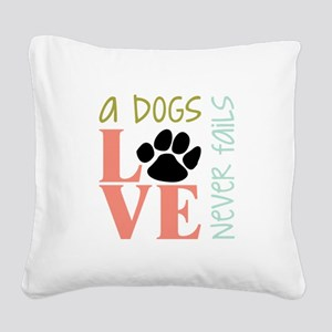 A Dogs Love Square Canvas Pillow