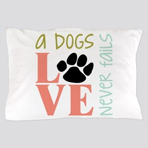 A Dogs Love Pillow Case