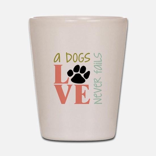 A Dogs Love Shot Glass