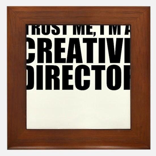 Trust Me, I'm A Creative Director Framed Tile