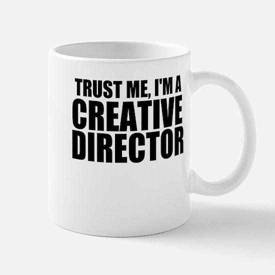 Trust Me, I'm A Creative Director Mugs