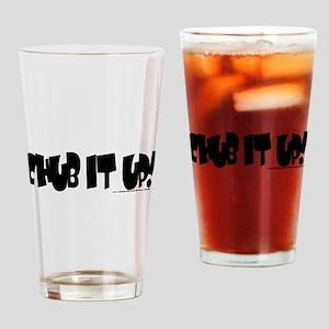 NEW! ChubIt Up! Drinking Glass