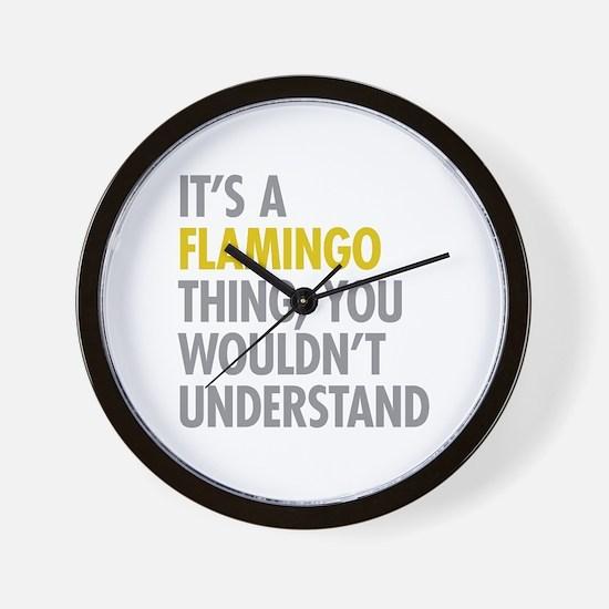 Its A Flamingo Thing Wall Clock