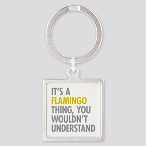 Its A Flamingo Thing Square Keychain