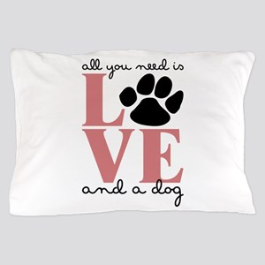 Love And A Dog Pillow Case