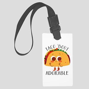 Taco 'Bout Adorable - Cute taco design Luggage Tag