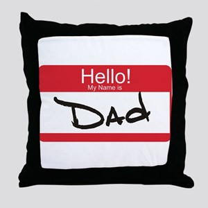 Hello My Name is Dad Tag Throw Pillow